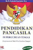 Judul Buku : PENDIDIKAN PANCASILA DI PERGURUAN TINGGI (Implementasi Nilai-Nilai Karakter Bangsa) Edisi Ketiga Pengarang : Dr. H. Syahrial Syarbaini, M.A. Penerbit : Ghalia Indonesia