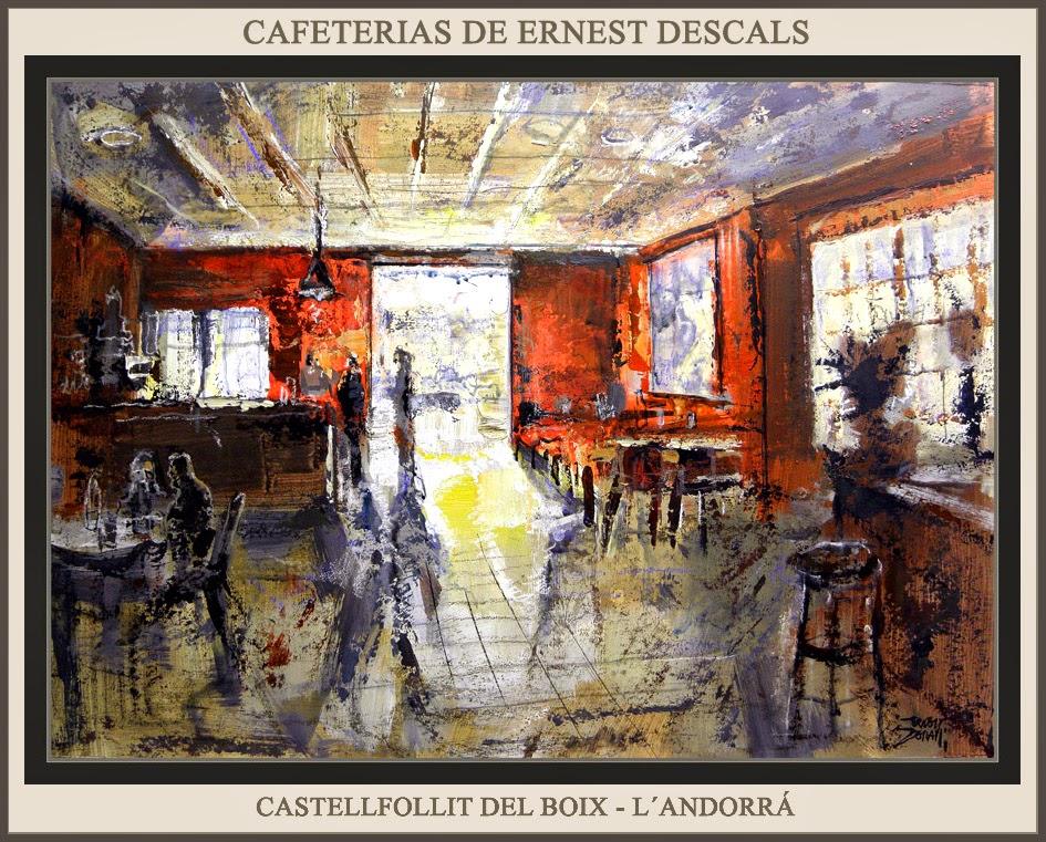 CAFETERIAS-PINTURA-CASTELLFOLLIT DEL BOIX-L´ANDORRÀ-PINTOR-ERNEST DESCALS