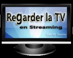 regarder la télévision en streaming