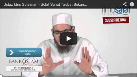 Ustaz Idris Sulaiman – Solat Sunat Taubat Bukan Syarat Taubat Diterima