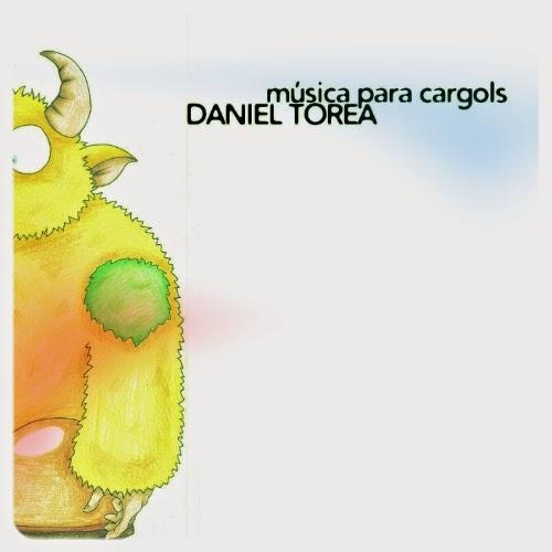 Daniel Torea Música para Cargols