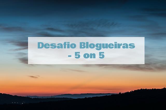 5 coisas para fazer antes de morrer - Desafio de blogueiras