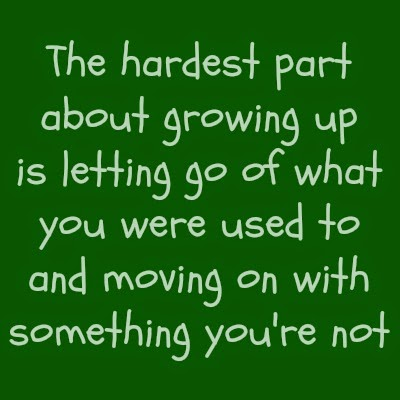 the hardest part about growing up quote