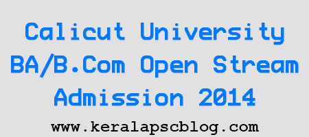 Calicut University BA/B.Com Open Stream Admission 2014