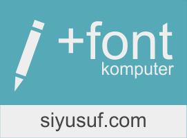 Cara Menambah Font di Komputer