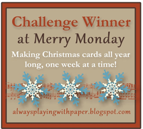 I was a Merry Monday Challenge Winner!!!
