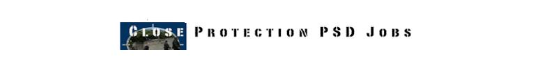 Close Protection PSD Jobs