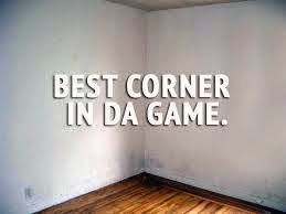 best corner in da game.
