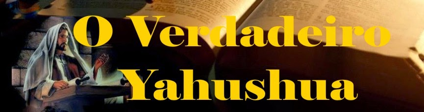 BLOG O VERDADEIRO YAHUSHUA