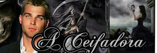* .A Ceifadora . *