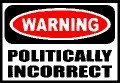 politically incorrect sight