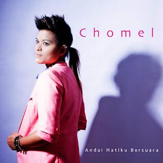Chomel - Andai Hatiku Bersuara