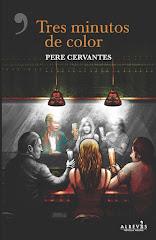 'Tres minutos de color', la nueva - y distinta - novela de Pere Cervantes