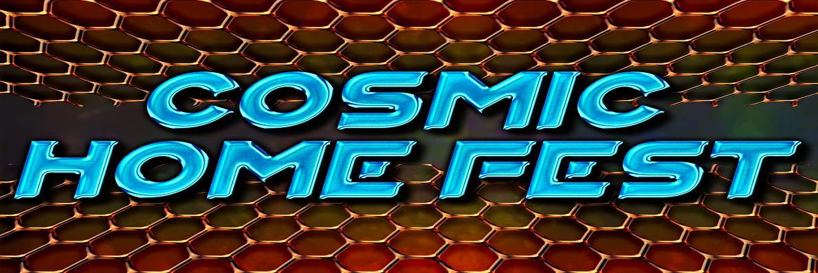 Cosmic Home Fest