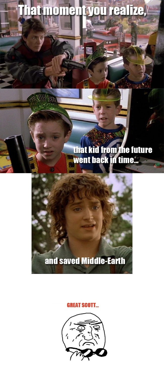 That Moment When You Realize That Kid From The Future Went Back In Time And Saved The-Middle Earth