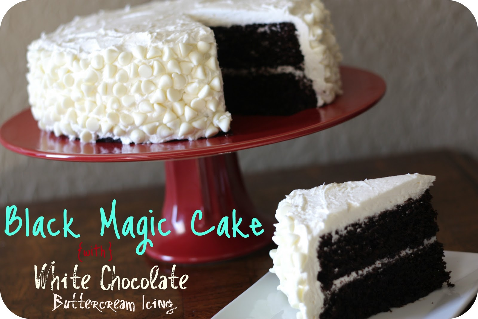 Black Magic Cake with White Chocolate Buttercream Icing | The Crunchy ...