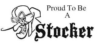 PROUD TO BE A STOCKER