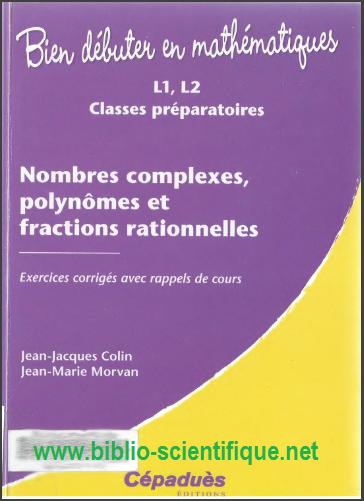 Livre : Nombres complexes,polynômes et fractions rationnelles - Exercices corrigés ave rappels de cours