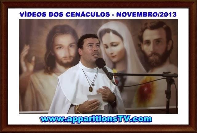 NOVEMBRO/2013 - VÍDEOS DOS CENÁCULOS AO VIVO