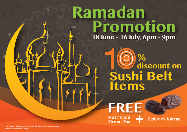 For the coming Ramadan from June 18 to July 16, 2015, there will be a special promotion of 10% DISCOUNT on ALL SUSHI BELTS ITEMS and FREE Hot/Cold Green Tea + 2 pieces of Kurma  for all diners at JAYA 33 Outlet only.