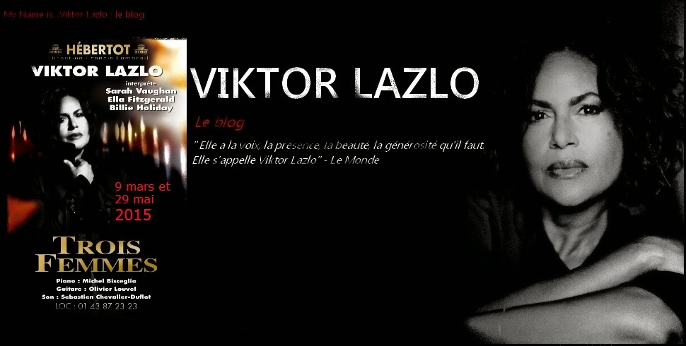 My Name is...Viktor Lazlo , le blog