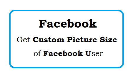Facebook User Profile Get Custom Picture of Facebook User