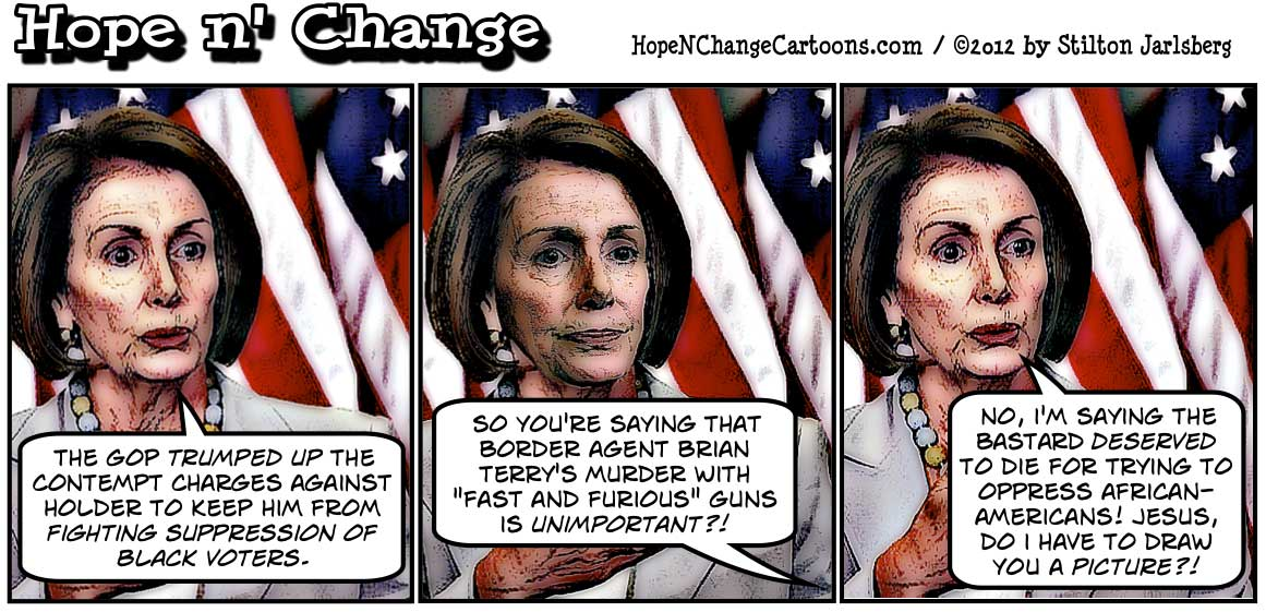 Nancy Pelosi says contempt charge against Holder is about racism, hopenchange, hope and change, hope n' change, stilton jarlsberg, tea party, conservative, political cartoon