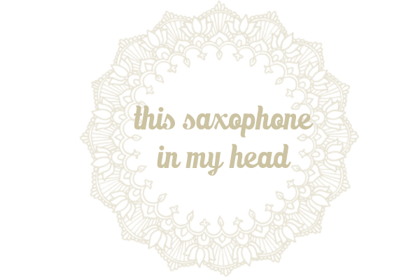this saxophone in my head