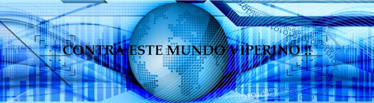 http://contraunmundoviperino.blogspot.com.es/