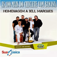As 100 mais do Chiclete com Banana - Em Homenagem a Bell Marques Volume-01
