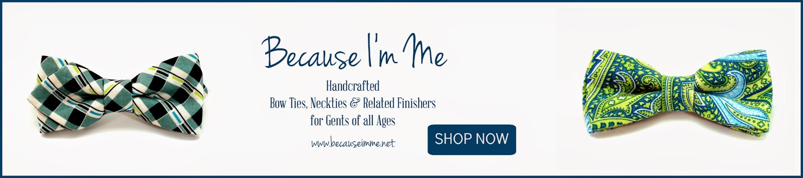 Because I'm me, Bow tie, plaid, paisley, shop now, mens, boys