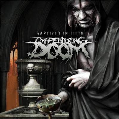 Impending Doom - Bpatized In Filth