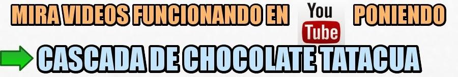 videos de como funciona la cascada de chocolate