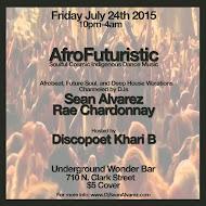 Friday 7/24: AfroFuturistic @ Underground Wonderbar