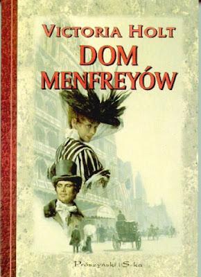 """Victoria Holt – """"Dom Menfreyów"""""""