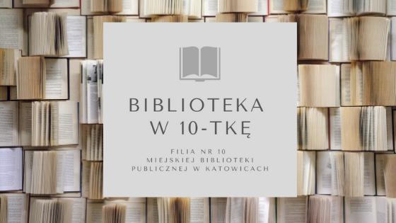 Biblioteka w 10-tkę
