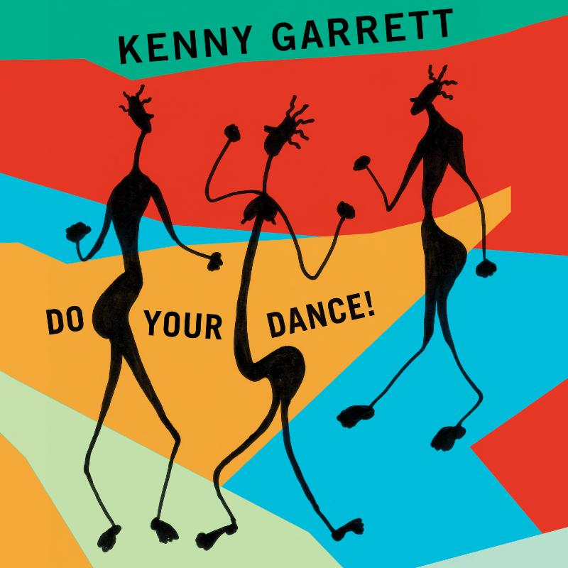 KENNY GARRETT: DO YOUR DANCE