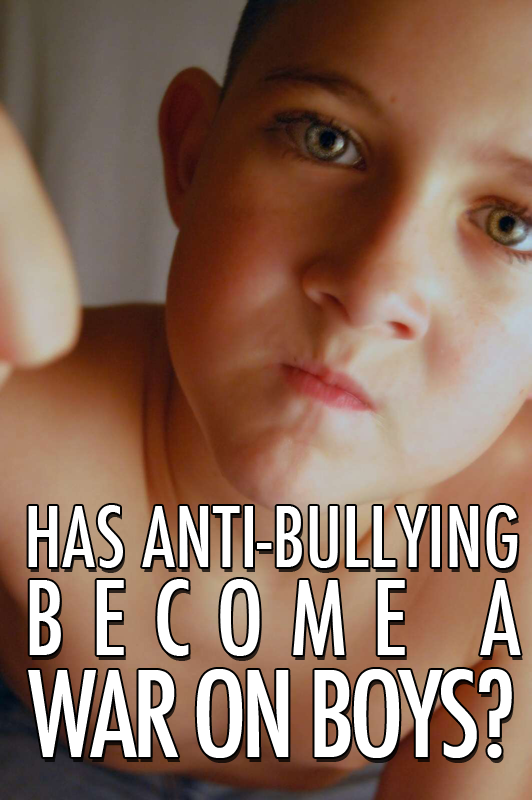 Has our culture's anti-bullying message become a war on boys?