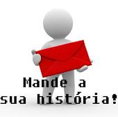 MANDE SUA HISTÓRIA