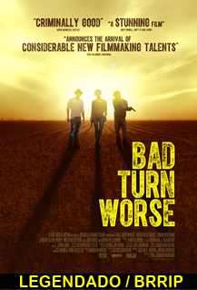 Assistir Bad Turn Worse Legendado 2015