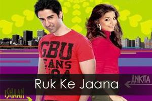Ruk Ke Jaana