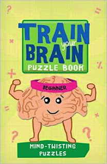 Train Your Brain: Mind-Twisting Puzzles: Beginner