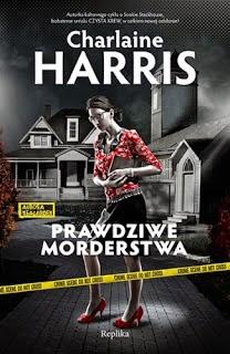 """Prawdziwe morderstwa"" - Charlaine Harris"