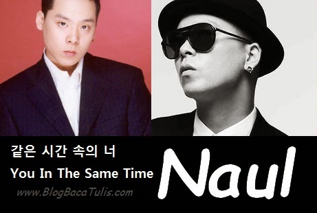 Mp3/Video Klip Dan Lirik Lagu Korea You In The Same Time (같은 시간 속의 너)-Naul