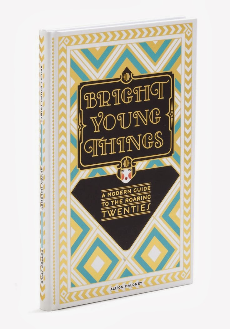 Modcloth book, modcloth.com, Bright Young Things, 1920s, 20s, flapper, Art Deco, Jazz Age, F Scott Fitzgerald, Prohibition, A Modern Guide to the Roaring Twenties, Alison Maloney, review, front cover