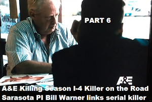 VIDEO: A&E Killing Season I-4 Killer on the Road Sarasota PI Bill Warner