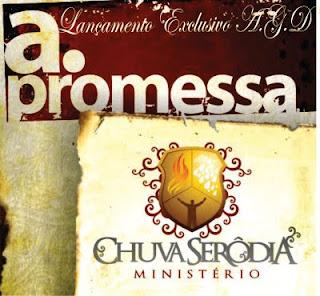 Ministério Chuva Serôdia – A Promessa 2011