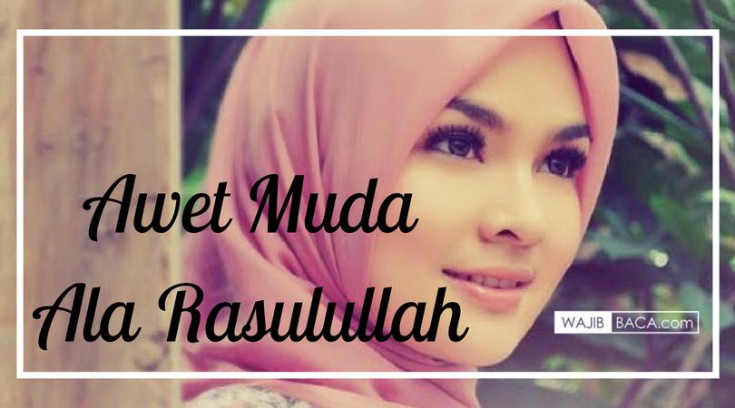 Resep Awet Muda Alami Islam Punya Caranya Dan Telah