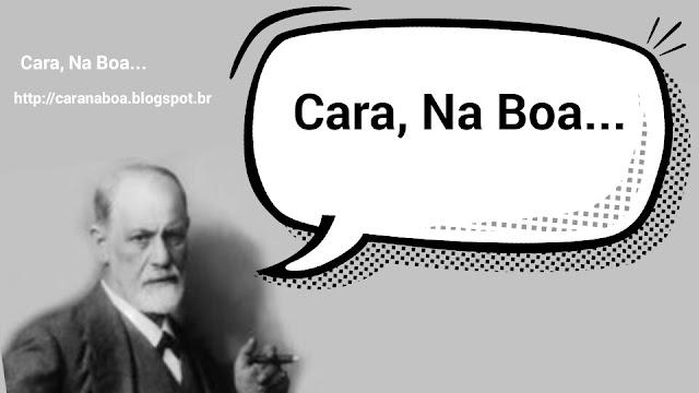 Freud- Cara, Na Boa...