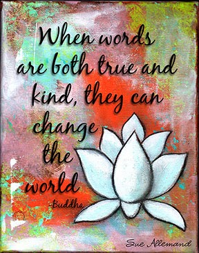 """""""When words are both true and kind"""" Lotus Flower in acrylics - art print by Sue Allemand"""